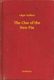 Wallace Edgar - The Clue of the New Pin E-KÖNYV