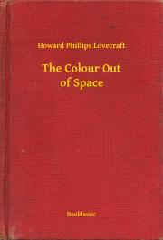 Lovecraft Howard Phillips - The Colour Out of Space E-KÖNYV