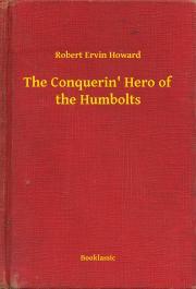 Howard Robert Ervin - The Conquerin' Hero of the Humbolts E-KÖNYV