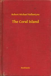 Ballantyne Robert Michael - The Coral Island E-KÖNYV
