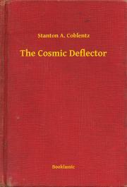 Coblentz Stanton A. - The Cosmic Deflector E-KÖNYV