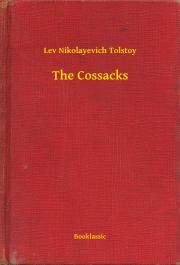 Tolstoy Lev Nikolayevich - The Cossacks E-KÖNYV