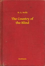 Wells H. G. - The Country of the Blind E-KÖNYV
