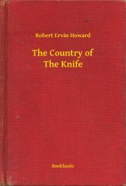 Howard Robert Ervin - The Country of The Knife E-KÖNYV