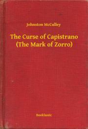 McCulley Johnston - The Curse of Capistrano (The Mark of Zorro) E-KÖNYV