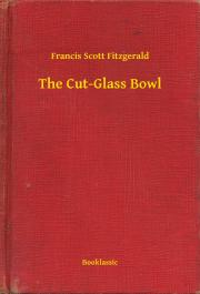 Fitzgerald Francis Scott - The Cut-Glass Bowl E-KÖNYV
