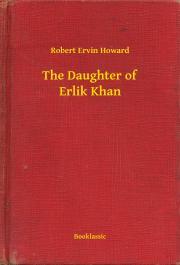 Howard Robert Ervin - The Daughter of Erlik Khan E-KÖNYV
