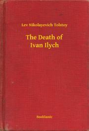 Tolstoy Lev Nikolayevich - The Death of Ivan Ilych E-KÖNYV