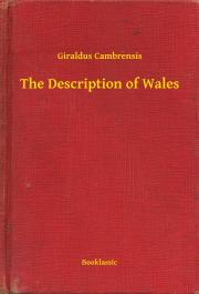 Cambrensis Giraldus - The Description of Wales E-KÖNYV