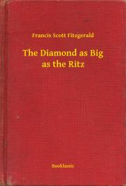 Fitzgerald Francis Scott - The Diamond as Big as the Ritz E-KÖNYV
