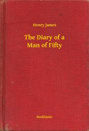 James Henry - The Diary of a Man of Fifty E-KÖNYV