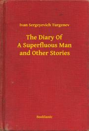 Turgenev Ivan Sergeyevich - The Diary Of A Superfluous Man and Other Stories E-KÖNYV