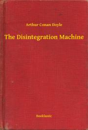 Doyle Arthur Conan - The Disintegration Machine E-KÖNYV