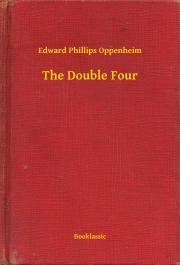 Oppenheim Edward Phillips - The Double Four E-KÖNYV