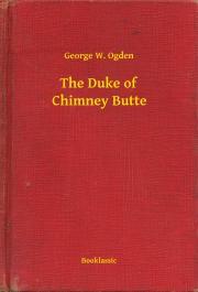 Ogden George W. - The Duke of Chimney Butte E-KÖNYV