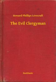 Lovecraft Howard Phillips - The Evil Clergyman E-KÖNYV