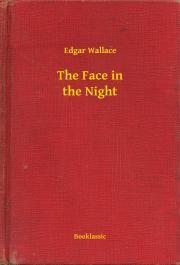 Wallace Edgar - The Face in the Night E-KÖNYV