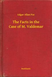 Poe Edgar Allan - The Facts in the Case of M. Valdemar E-KÖNYV
