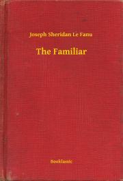 Sheridan Le Fanu Joseph - The Familiar E-KÖNYV