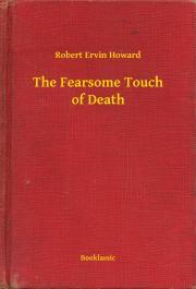 Howard Robert Ervin - The Fearsome Touch of Death E-KÖNYV