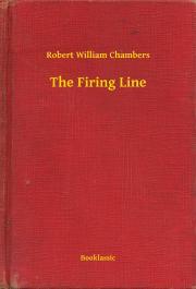 Chambers Robert William - The Firing Line E-KÖNYV