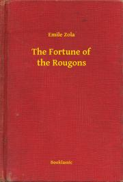Zola Émile - The Fortune of the Rougons E-KÖNYV