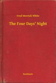 White Fred Merrick - The Four Days' Night E-KÖNYV