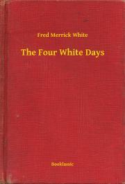 White Fred Merrick - The Four White Days E-KÖNYV