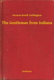 Tarkington Newton Booth - The Gentleman from Indiana E-KÖNYV