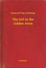 Cummings Raymond King - The Girl in the Golden Atom E-KÖNYV