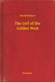 Belasco David - The Girl of the Golden West E-KÖNYV