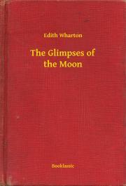 Wharton Edith - The Glimpses of the Moon E-KÖNYV
