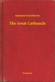 Hawthorne Nathaniel - The Great Carbuncle E-KÖNYV
