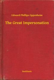 Oppenheim Edward Phillips - The Great Impersonation E-KÖNYV