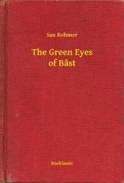 Rohmer Sax - The Green Eyes of Bâst E-KÖNYV