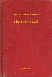 Kummer Frederic Arnold - The Green God E-KÖNYV