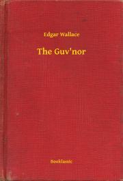 Wallace Edgar - The Guv'nor E-KÖNYV