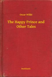 Wilde Oscar - The Happy Prince and Other Tales E-KÖNYV