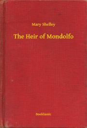 Shelley Mary - The Heir of Mondolfo E-KÖNYV