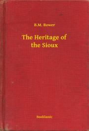 Bower B. M. - The Heritage of the Sioux E-KÖNYV
