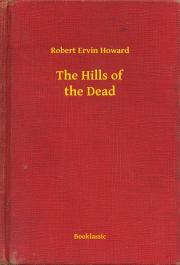 Howard Robert Ervin - The Hills of the Dead E-KÖNYV