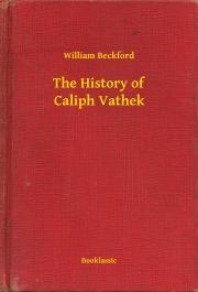 Beckford William - The History of Caliph Vathek E-KÖNYV