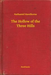 Hawthorne Nathaniel - The Hollow of the Three Hills E-KÖNYV