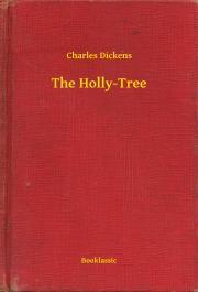 Dickens Charles - The Holly-Tree E-KÖNYV