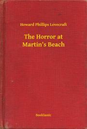 Lovecraft Howard Phillips - The Horror at Martin's Beach E-KÖNYV