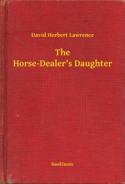 Lawrence David Herbert - The Horse-Dealer's Daughter E-KÖNYV