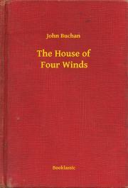 Buchan John - The House of Four Winds E-KÖNYV