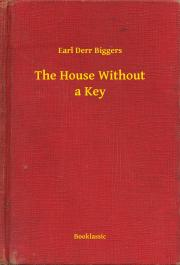 Biggers Earl Derr - The House Without a Key E-KÖNYV