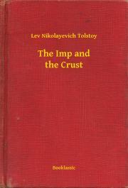 Tolstoy Lev Nikolayevich - The Imp and the Crust E-KÖNYV