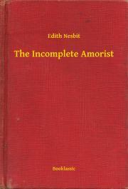 Nesbit Edith - The Incomplete Amorist E-KÖNYV